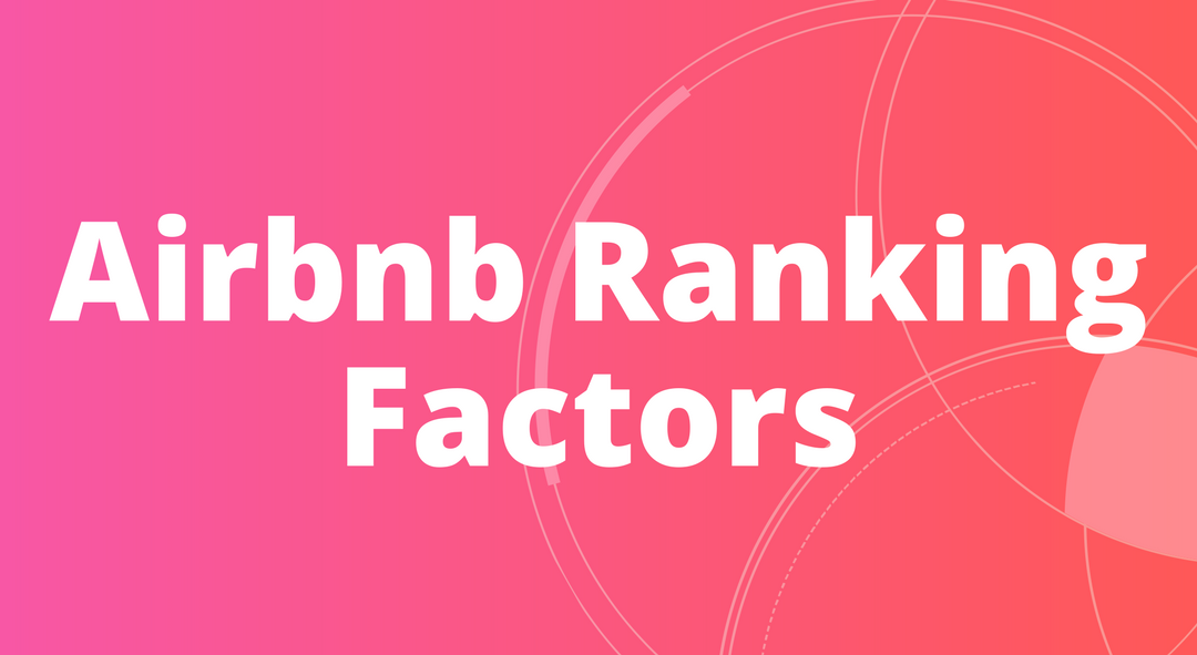 28 Airbnb Ranking Factors (100+ In Existence | UPDATED POST!)