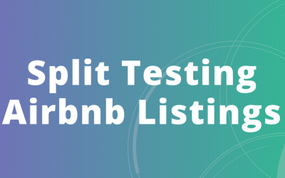 Split Testing For Airbnb Listings (A Superhost's Ultimate Weapon!)